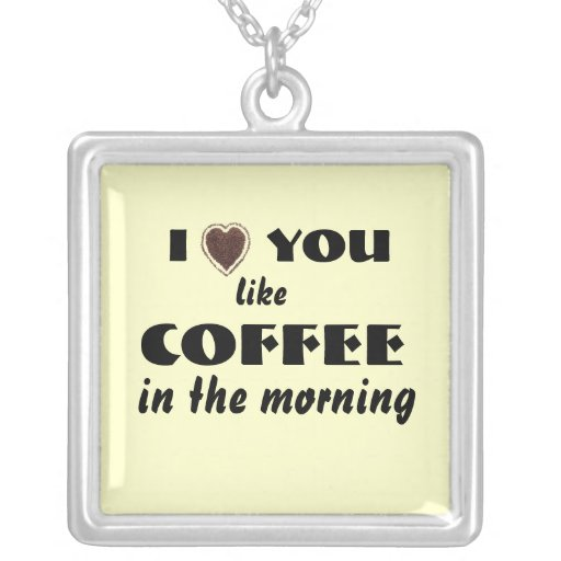 Valentine's Day love you like Coffee Necklace
