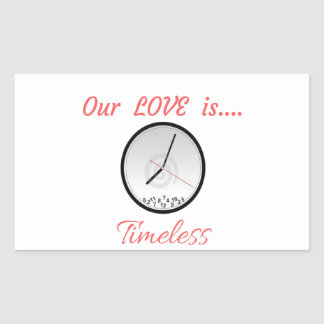 VALENTINES DAY OUR LOVE IS TIMELESS RECTANGULAR STICKER