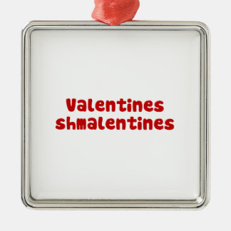 Valentines Day Schmalentines Day Metal Ornament