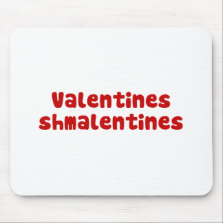 Valentines Day Schmalentines Day Mouse Pad