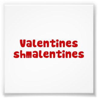 Valentines Day Schmalentines Day Photo Print
