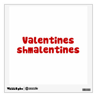 Valentines Day Schmalentines Day Wall Decal