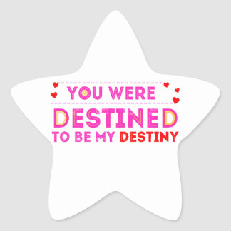 VALENTINES DAY YOU ARE MY DESTINY STAR STICKER