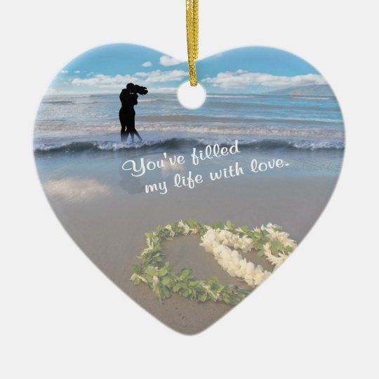 Valentine's Day You've Filled My Life With Love Ceramic Ornament