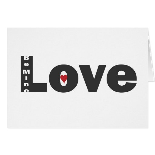 Valentine's Love and Be Mine Greeting Card