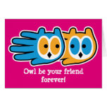 Hand shaped Valentine's Owl be your friend forever Card
