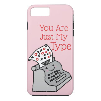Valentines Pun Novelty You Are Just My Type iPhone 8 Plus/7 Plus Case