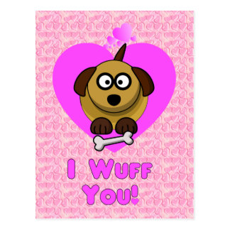 Valentines Puppy Love - I Wuff You Postcard
