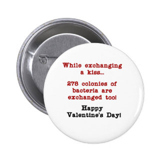 Valentine's Sick Kiss Pinback Button