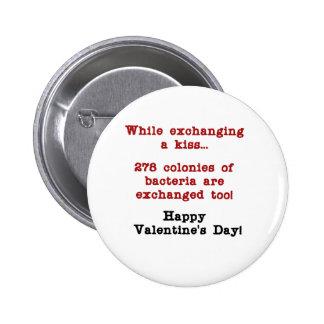 Valentine's Sick Kiss Pinback Button