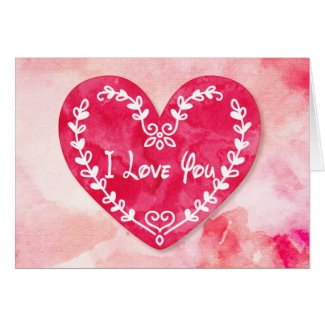 """Valentine's Watercolors Heart """"I Love You"""" Greeting Card"""