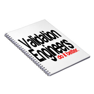 Validation Engineers Do It Better Notebook