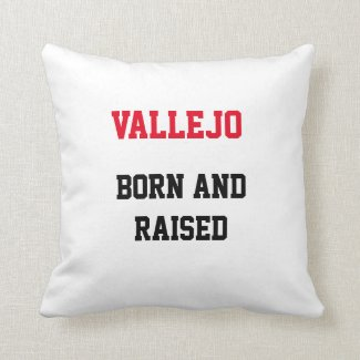 Vallejo Born and Raised Throw Pillow