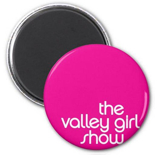 Valley Girl Show 2 Inch Round Magnet