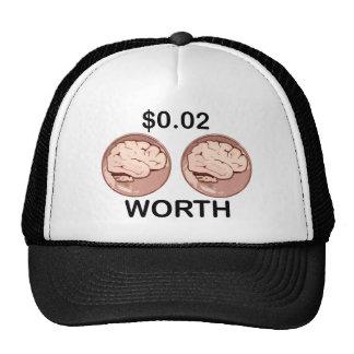 Valor de dos centavos gorras