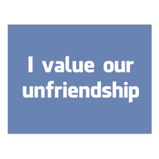 Valoro nuestro unfriendship postales