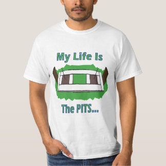 Value HorseShoes Tee- My Life is the Pits Tee Shirt