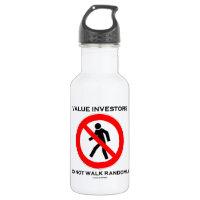 Value Investors Do Not Walk Randomly (Sign Humor) 18oz Water Bottle