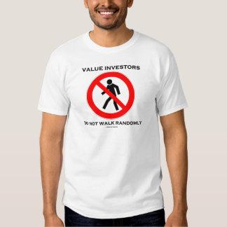 Value Investors Do Not Walk Randomly (Sign Humor) T-shirt