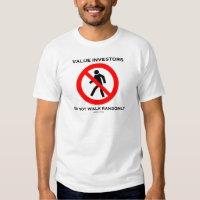 Value Investors Do Not Walk Randomly (Sign Humor) Tee Shirt