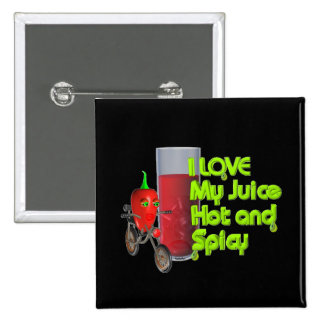 Valxart  I like my juice hot & spicy on 100+ Pinback Button