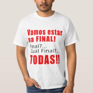 """""""Vamos estar na Final"""" T Shirt"""