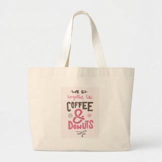 Vamos juntos como el café y los anillos de espuma bolsa de tela grande