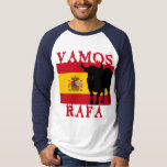 Vamos Rafa With Flag of Spain Tees