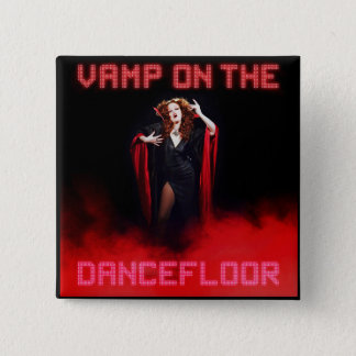 Vamp on the Dancefloor 2 Inch Square Button