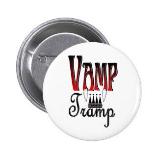 Vamp Tramp Groupie Pin