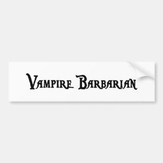 Vampire Barbarian Bumper Sticker