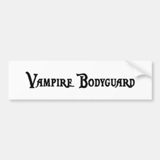 Vampire Bodyguard Bumper Sticker