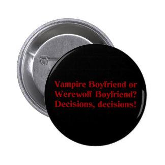 Vampire Boyfriend or Werewolf Boyfriend Pinback Buttons