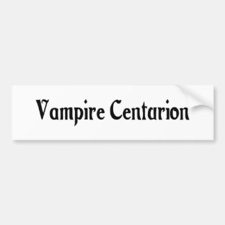 Vampire Centurion Bumper Sticker