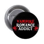 Vampire Romance Addict Pinback Buttons