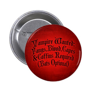 Vampire Wanted Pinback Button