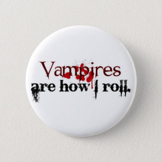 Vampires are how I roll Button