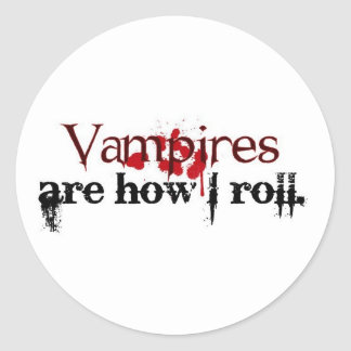 Vampires are how I roll Round Sticker