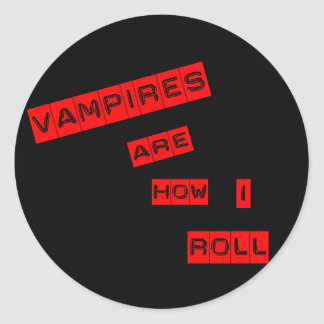 Vampires are how I roll Sticker