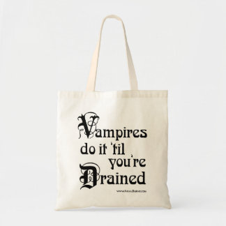 Vampires Do It 'Til You're Drained Tote Bag