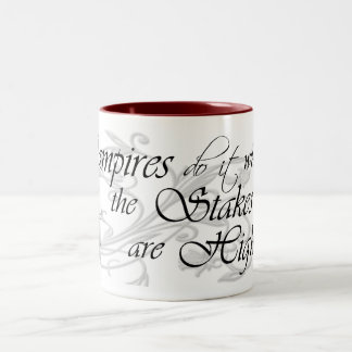 Vampires Do It While the Stakes Are High Two-Tone Coffee Mug