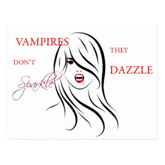 Vampires Don't Sparkle, They Dazzle Postcard
