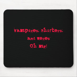 Vampires, Shifters,and WeresOh my! Mousepads