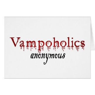 Vampoholics anonymous card