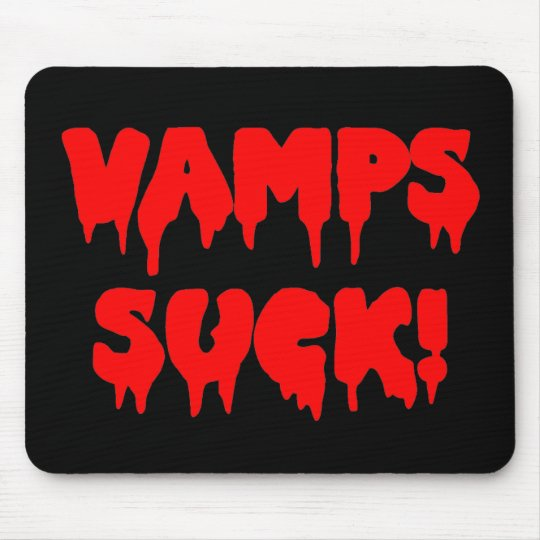 Vamps Suck Mouse Pad