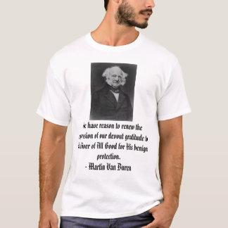 Van Buren, We have reason to renew the expressi... T-Shirt