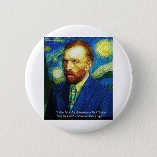 "Van Gogh ""Adventurer By Fate"" Gifts Tees Mugs Etc Pinback Button"