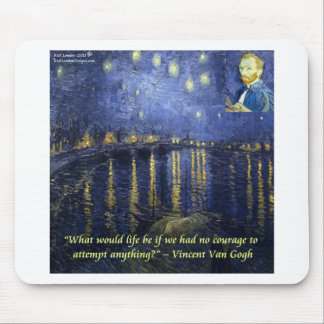 Van Gogh Courage Quote Mouse Pad