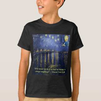 Van Gogh Courage Quote T-Shirt