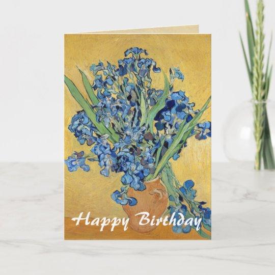 Van Gogh Irises Vase Blue Flowers Art Birthday Card Zazzle